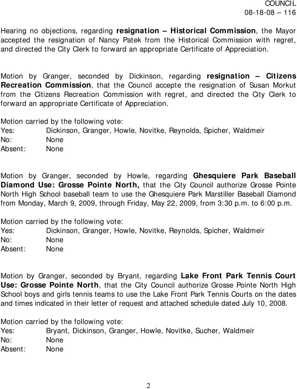 Motion by Granger, seconded by Dickinson, regarding resignation Citizens Recreation Commission, that the Council accepte the resignation of Susan Morkut from the Citizens Recreation Commission with