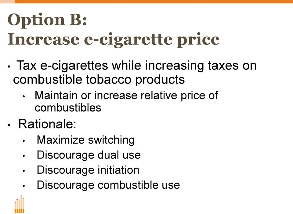 increase relative price of combustibles Rationale: Maximize