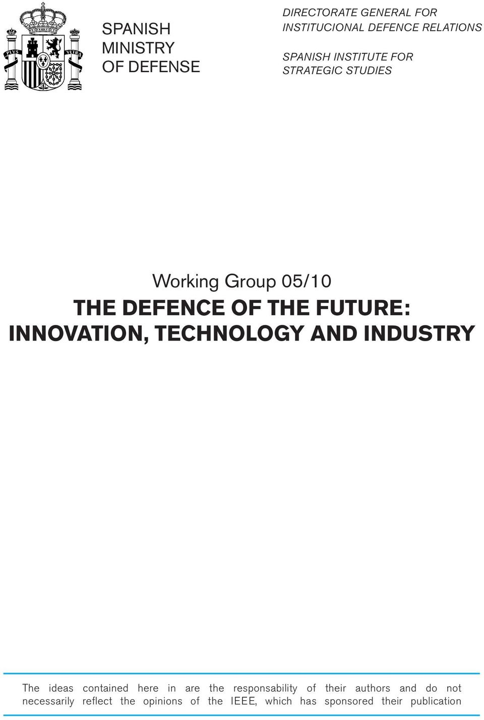 TECHNOLOGY AND INDUSTRY The ideas contained here in are the responsability of their authors