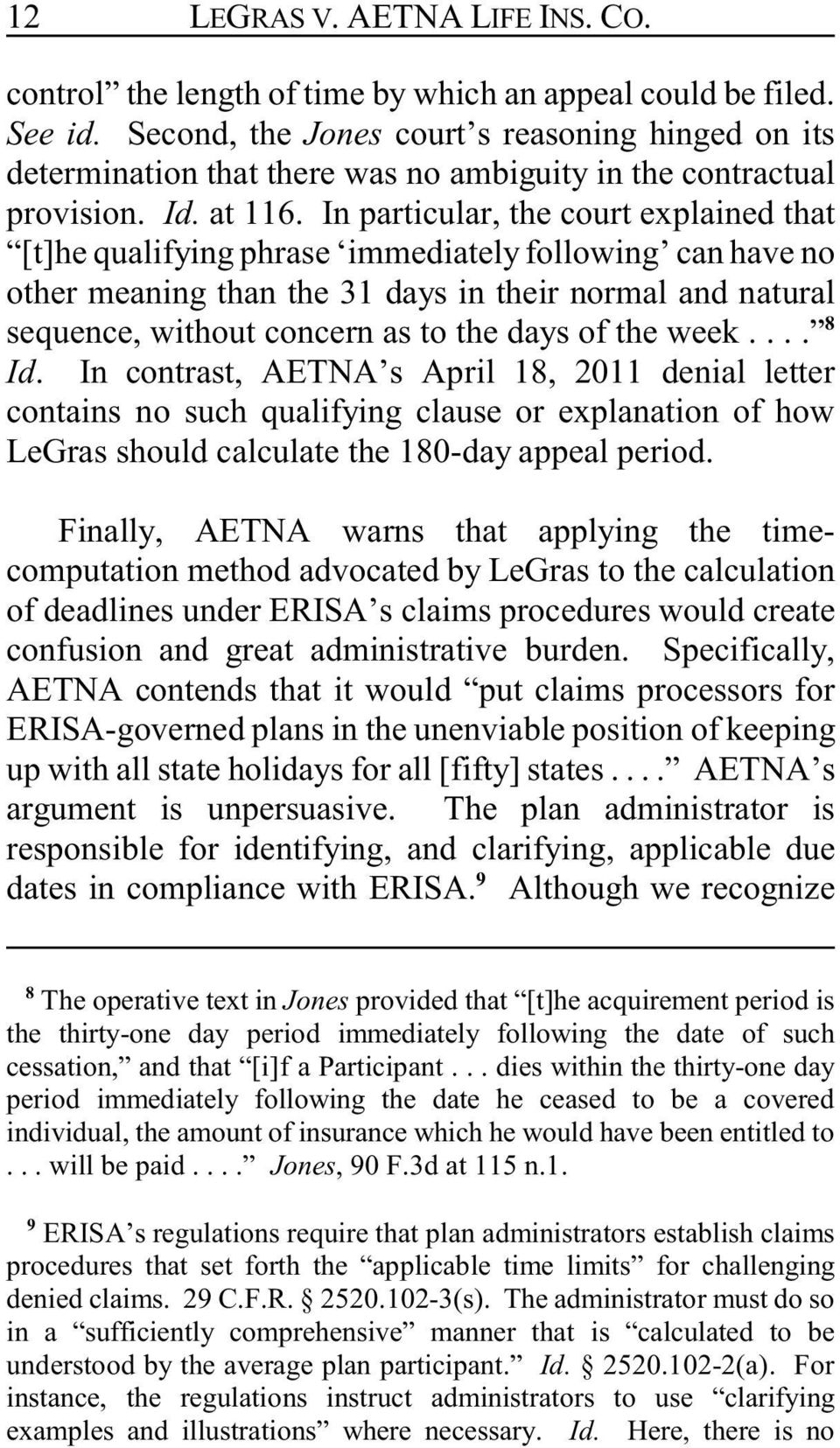 In particular, the court explained that [t]he qualifying phrase immediately following can have no other meaning than the 31 days in their normal and natural sequence, without concern as to the days