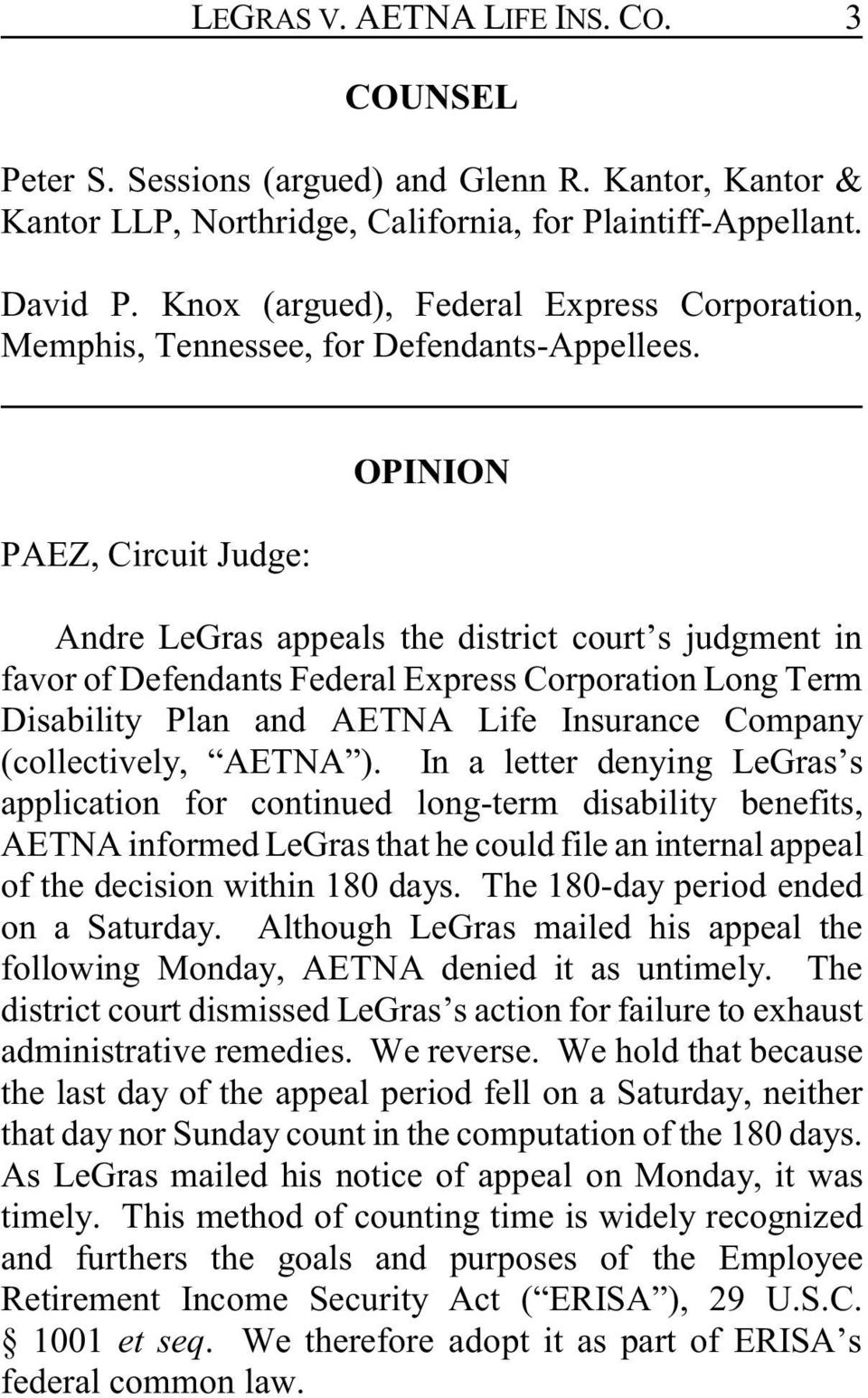 PAEZ, Circuit Judge: OPINION Andre LeGras appeals the district court s judgment in favor of Defendants Federal Express Corporation Long Term Disability Plan and AETNA Life Insurance Company