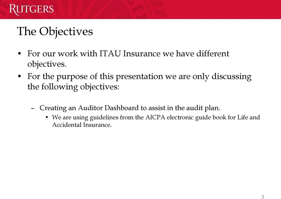 objectives: Creating an Auditor Dashboard to assist in the audit plan.