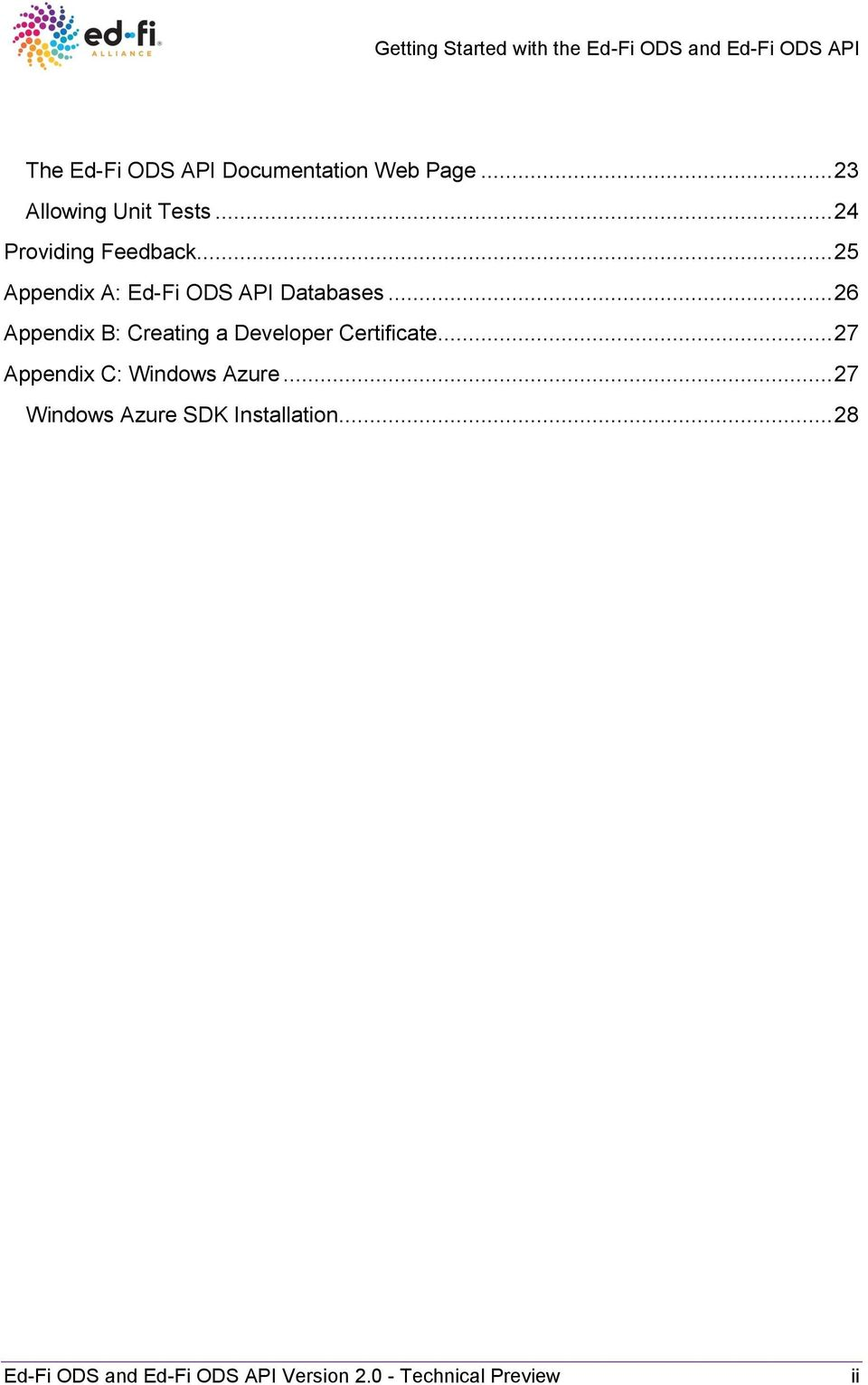 .. 26 Appendix B: Creating a Developer Certificate... 27 Appendix C: Windows Azure.