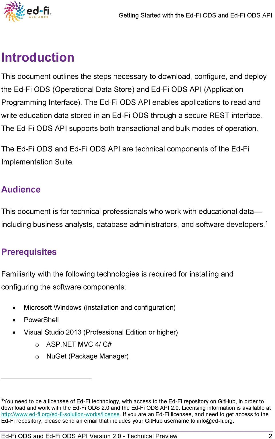 The Ed-Fi ODS API supports both transactional and bulk modes of operation. The Ed-Fi ODS and Ed-Fi ODS API are technical components of the Ed-Fi Implementation Suite.