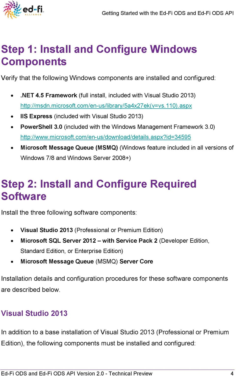 0 (included with the Windows Management Framework 3.0) http://www.microsoft.com/en-us/download/details.aspx?