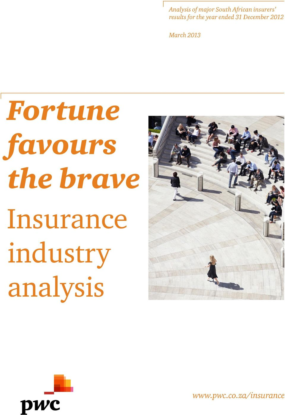 March 2013 Fortune favours the brave