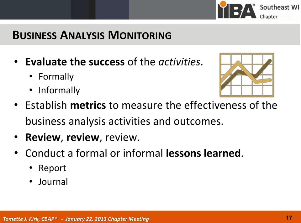 of the business analysis activities and outcomes.