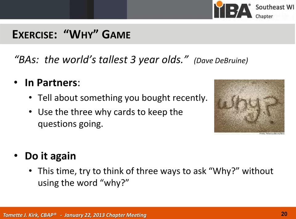 recently. Use the three why cards to keep the questions going.