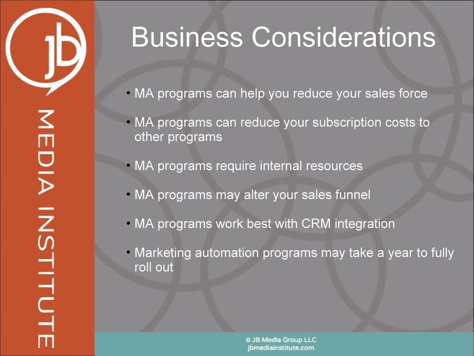 require internal resources MA programs may alter your sales funnel MA programs