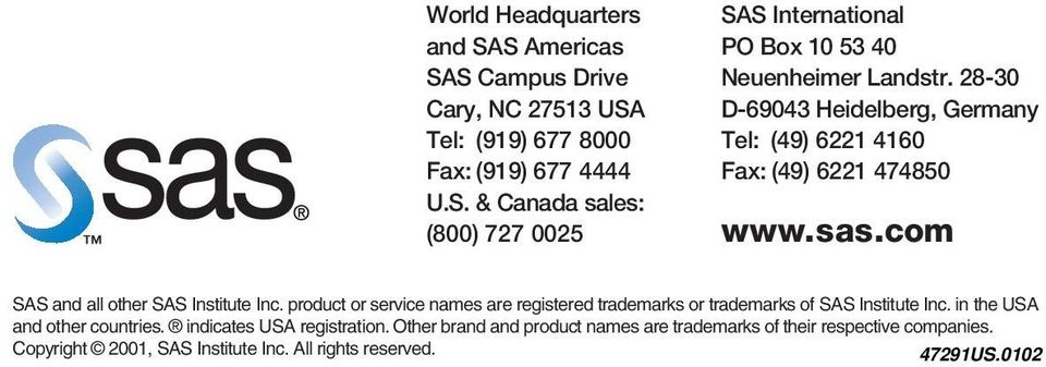 product or service names are registered trademarks or trademarks of SAS Institute Inc. in the USA and other countries. indicates USA registration.