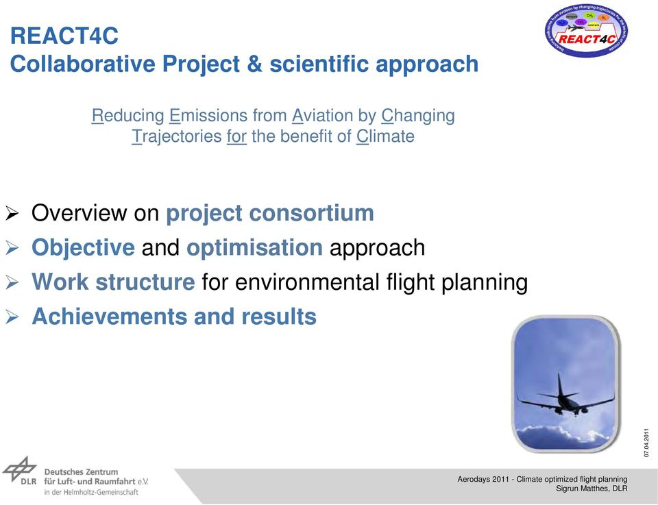 Overview on project consortium Objective and optimisation approach Work