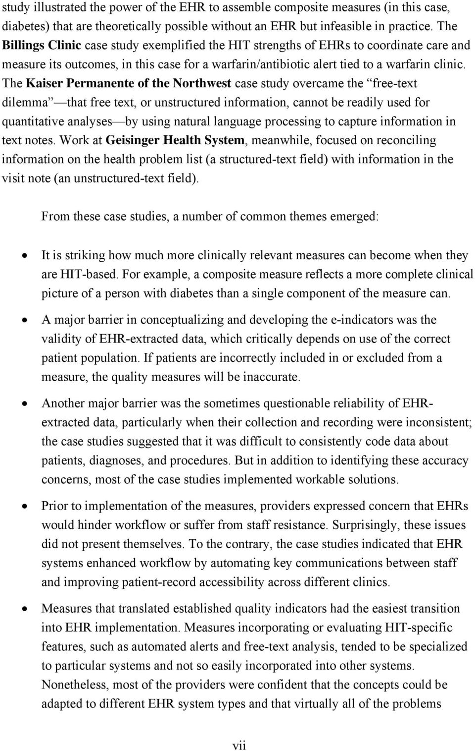 The Kaiser Permanente of the Northwest case study overcame the free-text dilemma that free text, or unstructured information, cannot be readily used for quantitative analyses by using natural