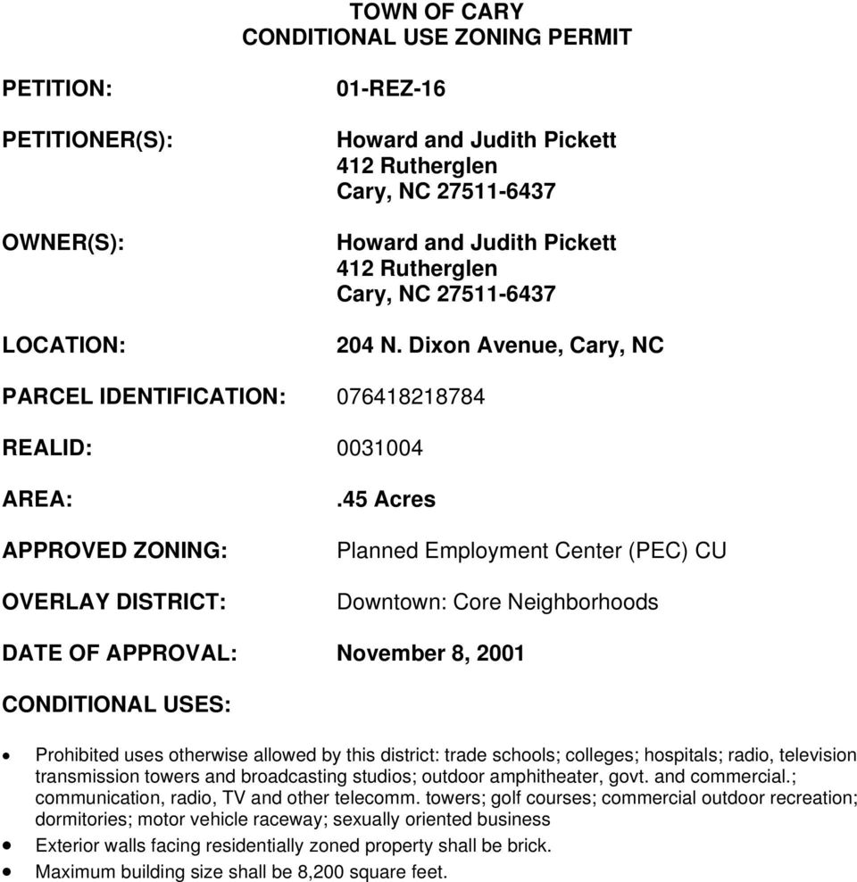 45 Acres Planned Employment Center (PEC) CU Downtown: Core Neighborhoods DATE OF APPROVAL: November 8, 2001 CONDITIONAL USES: Prohibited uses otherwise allowed by this district: trade schools;