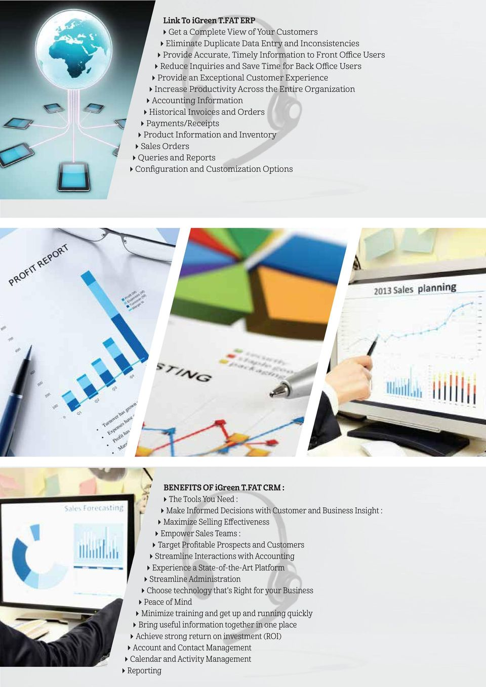 Office Users Provide an Exceptional Customer Experience Increase Productivity Across the Entire Organization Accounting Information Historical Invoices and Orders Payments/Receipts Product