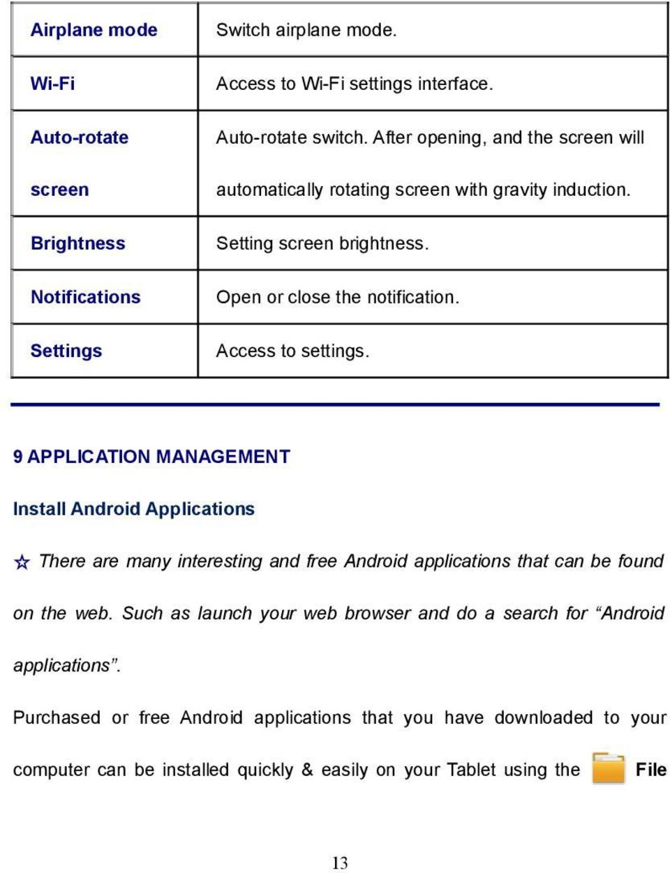 9 APPLICATION MANAGEMENT Install Android Applications There are many interesting and free Android applications that can be found on the web.