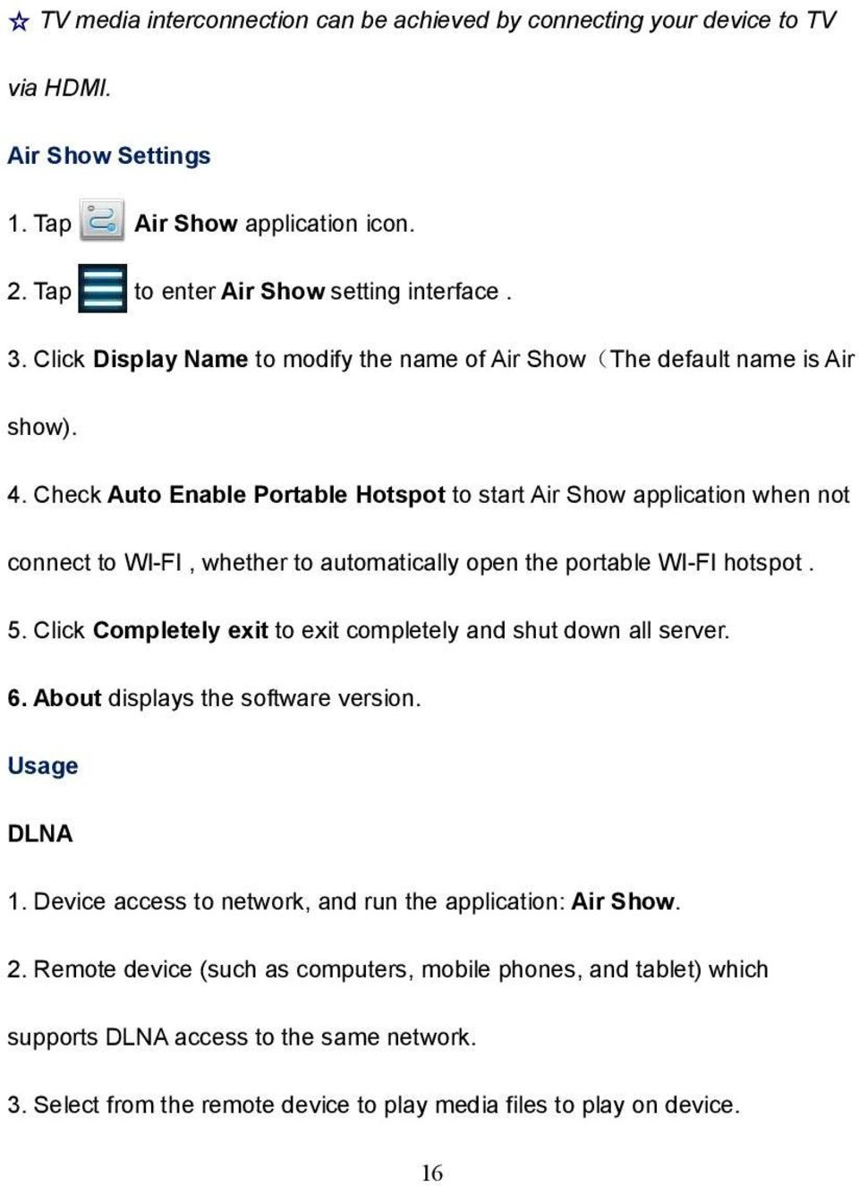 Check Auto Enable Portable Hotspot to start Air Show application when not connect to WI-FI, whether to automatically open the portable WI-FI hotspot. 5.