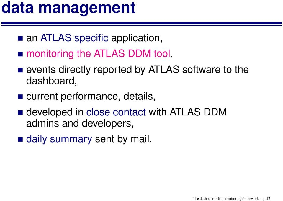 performance, details, developed in close contact with ATLAS DDM admins and