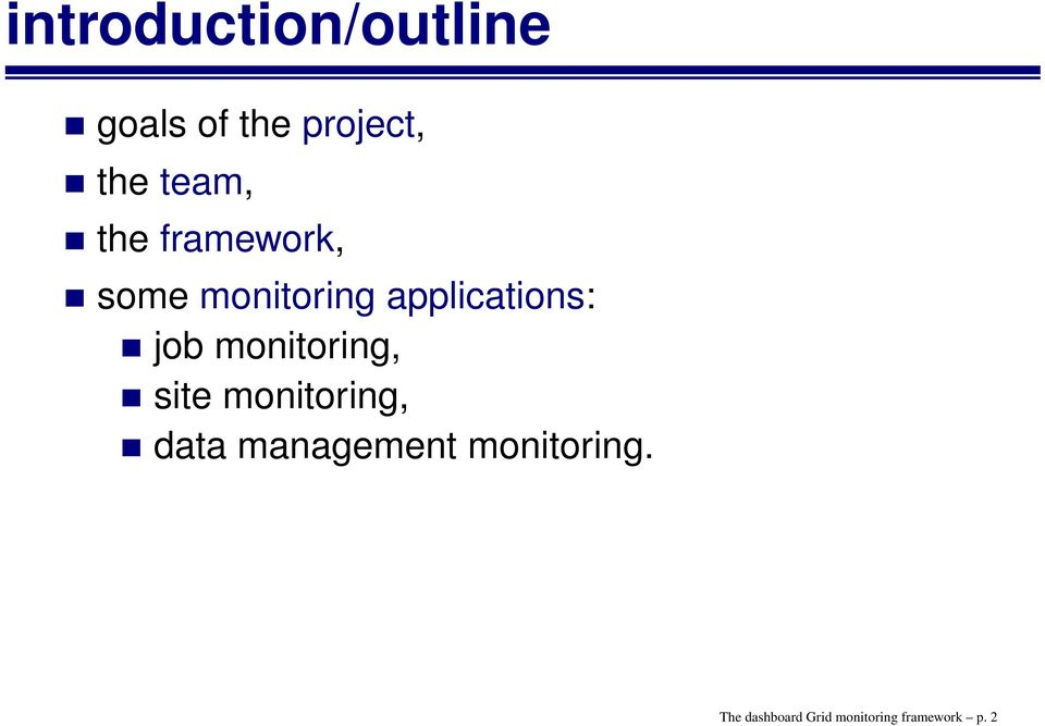 job monitoring, site monitoring, data management