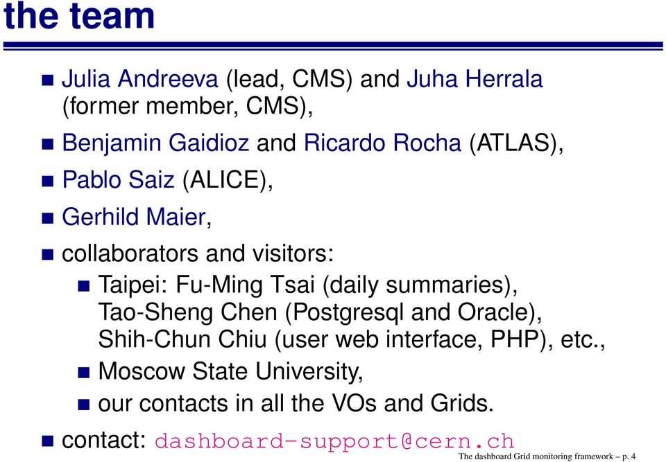 Tao-Sheng Chen (Postgresql and Oracle), Shih-Chun Chiu (user web interface, PHP), etc.
