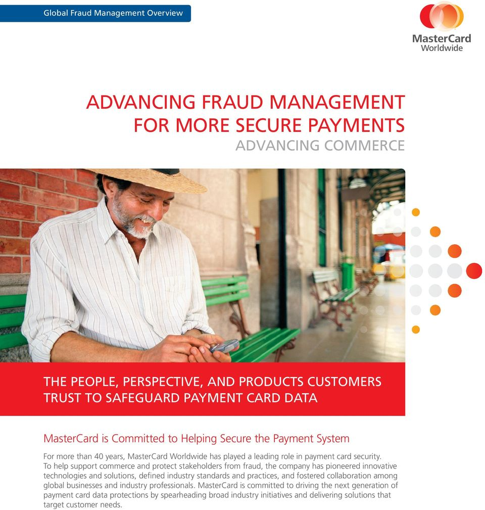 To help support commerce and protect stakeholders from fraud, the company has pioneered innovative technologies and solutions, defined industry standards and practices, and
