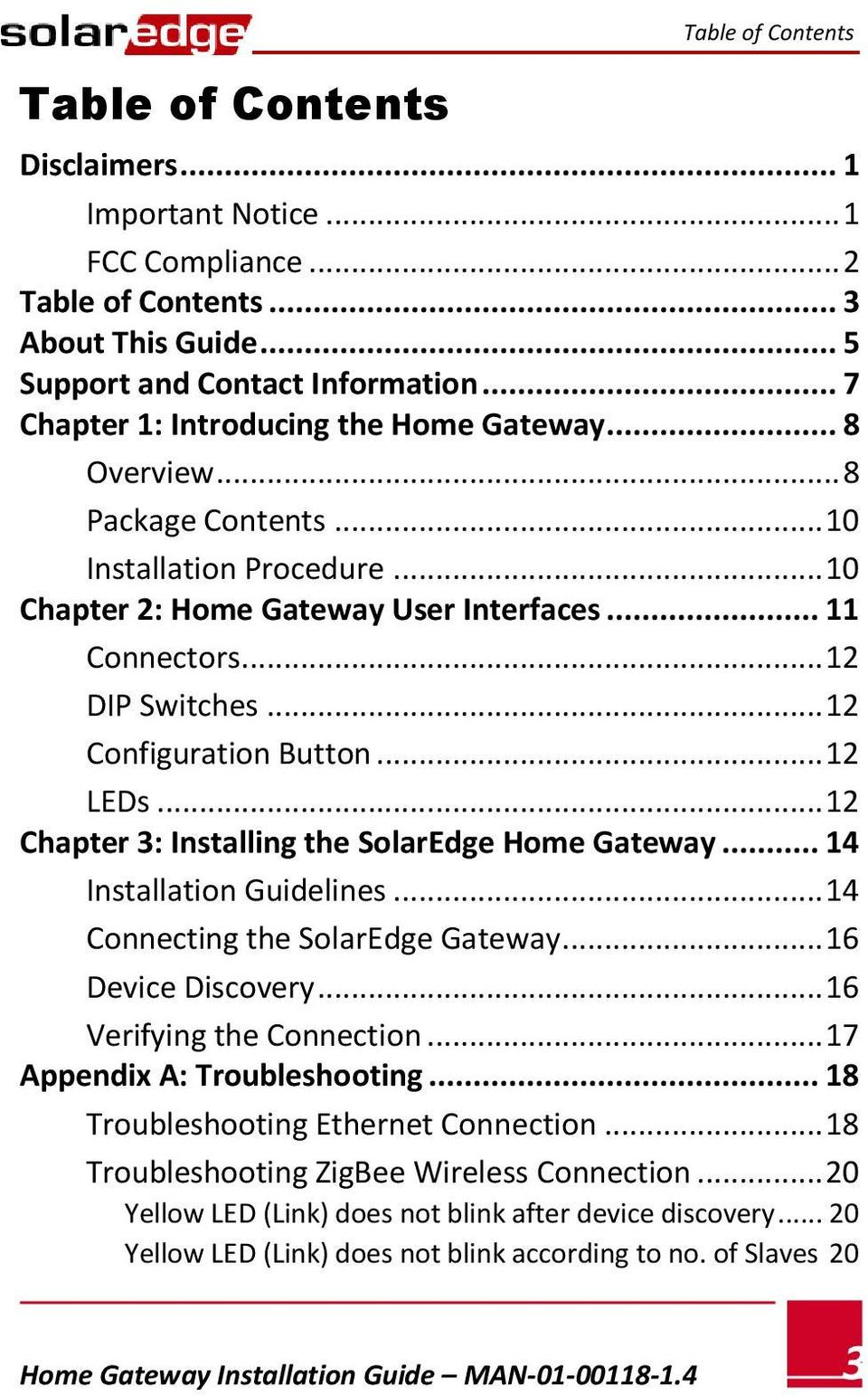.. 12 Configuration Button... 12 LEDs... 12 Chapter 3: Installing the SolarEdge Home Gateway... 14 Installation Guidelines... 14 Connecting the SolarEdge Gateway... 16 Device Discovery.