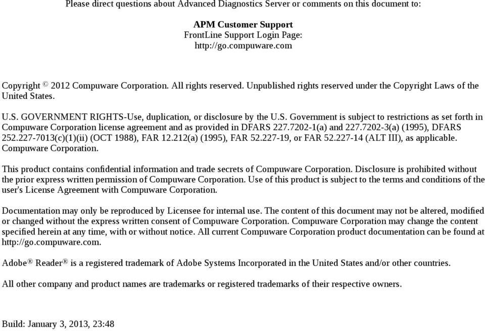 ates. U.S. GOVERNMENT RIGHTS-Use, duplication, or disclosure by the U.S. Government is subject to restrictions as set forth in ompuware orporation license agreement and as provided in DFARS 227.