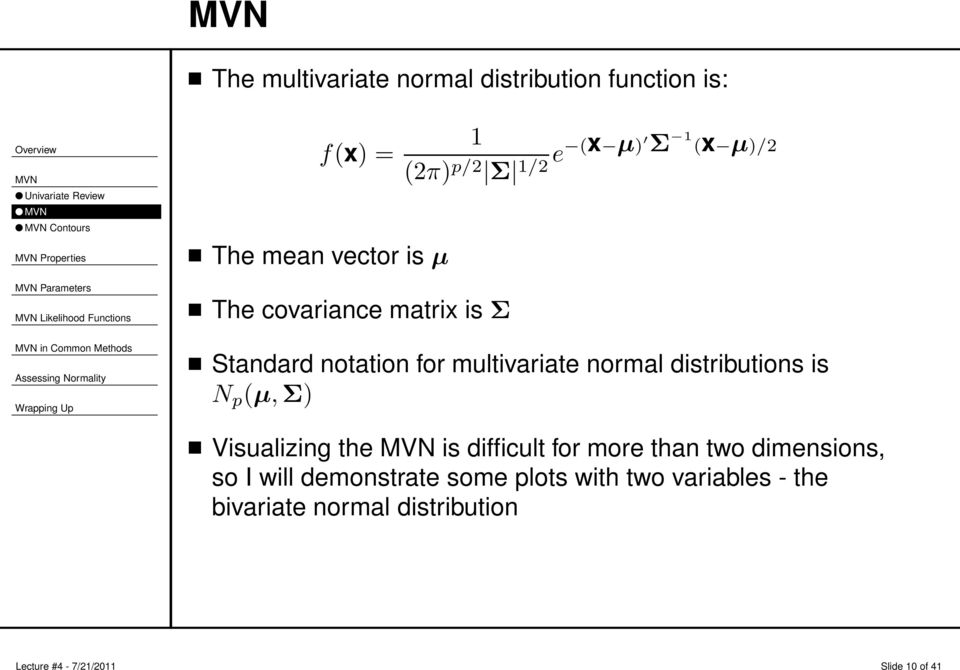 notation for multivariate normal distributions is N p (µ,σ) Visualizing the is difficult for more than two