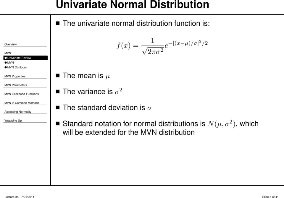 variance is σ 2 in Common Methods The standard deviation is σ Standard notation for normal