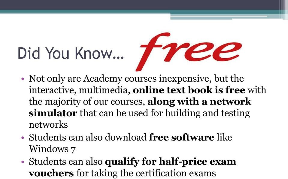 used for building and testing networks Students can also download free software like