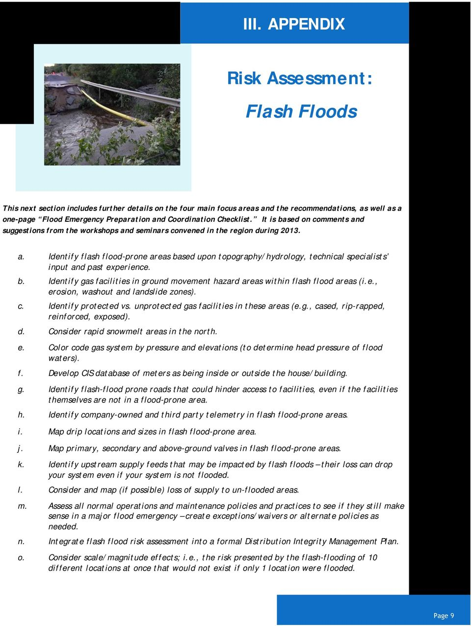 b. Identify gas facilities in ground movement hazard areas within flash flood areas (i.e., erosion, washout and landslide zones). c. Identify protected vs.