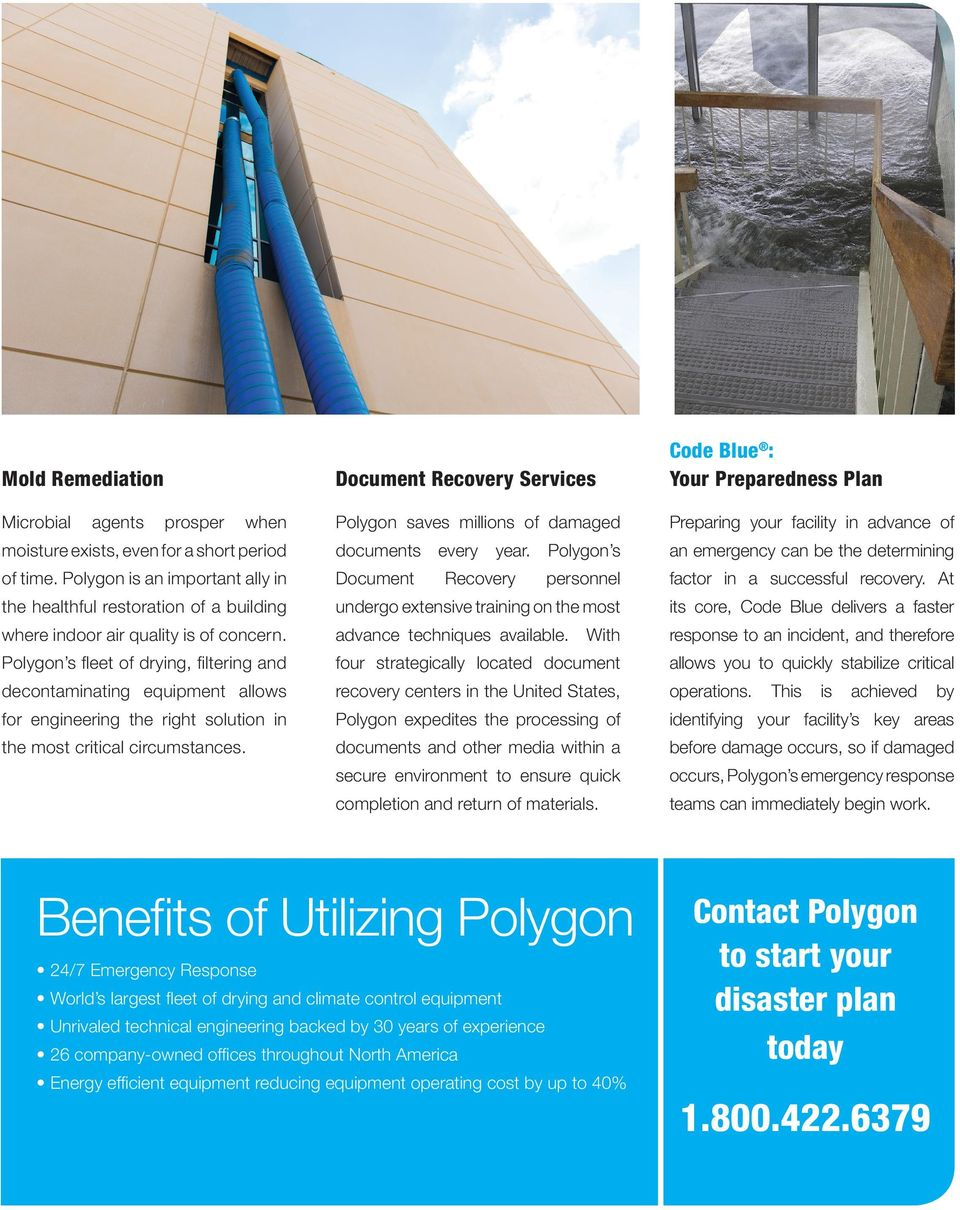 Polygon s fleet of drying, filtering and decontaminating equipment allows for engineering the right solution in the most critical circumstances.