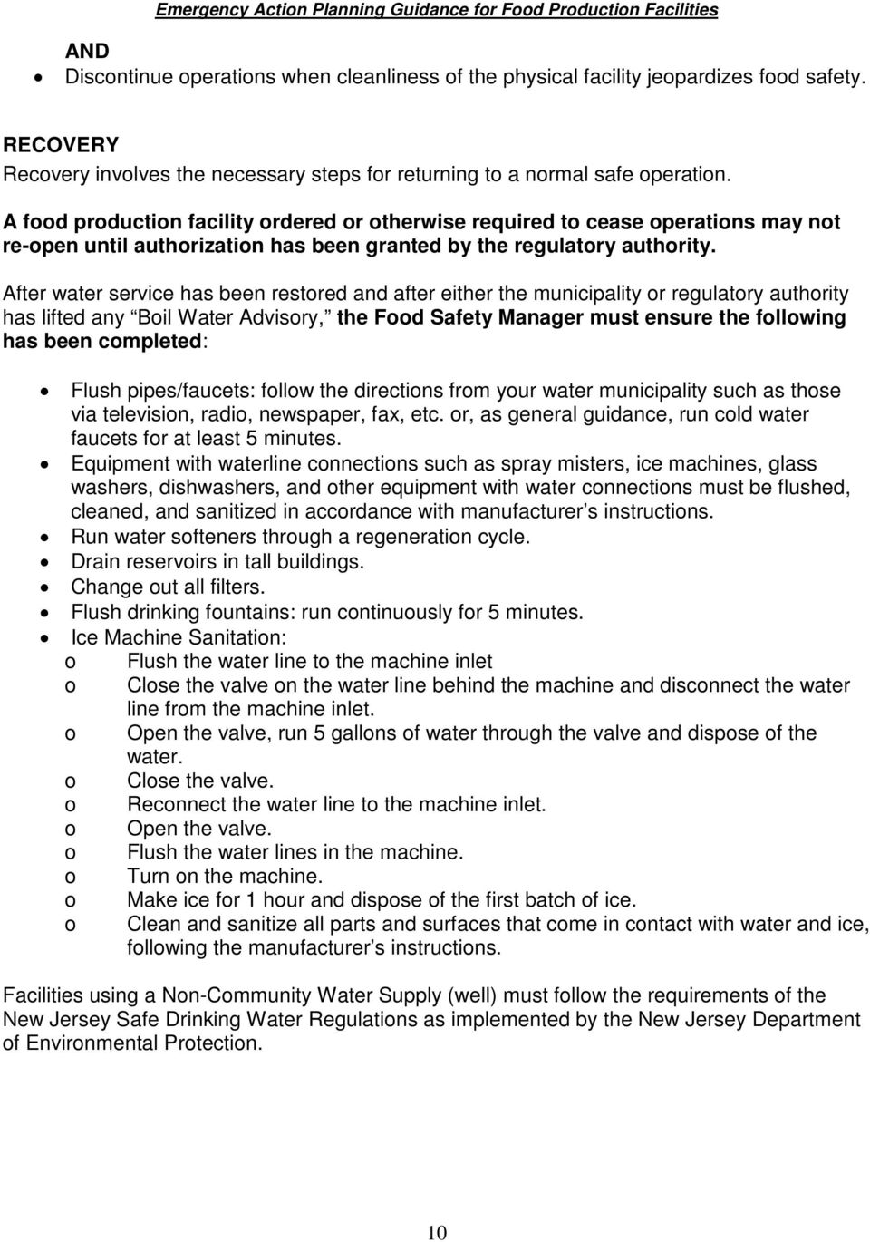 After water service has been restored and after either the municipality or regulatory authority has lifted any Boil Water Advisory, the Food Safety Manager must ensure the following has been