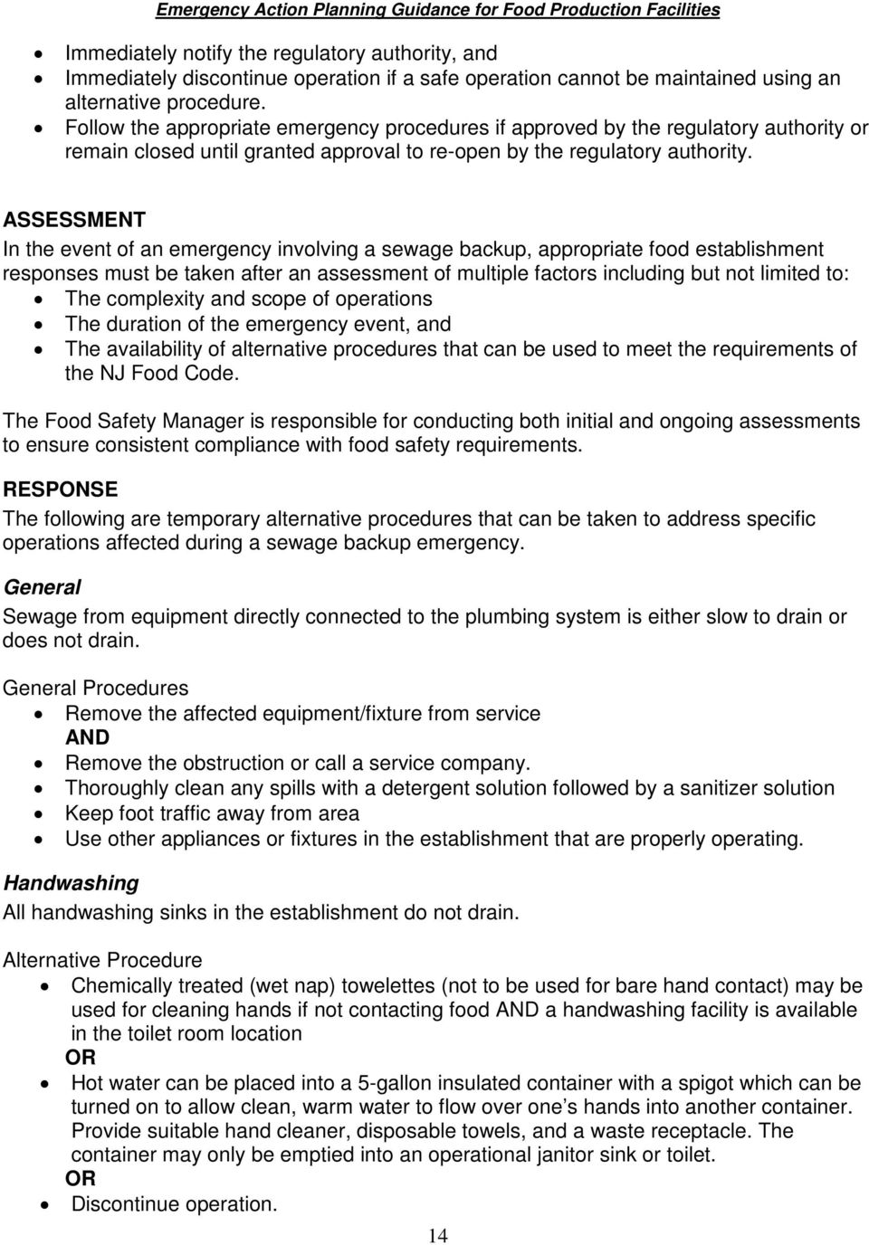 ASSESSMENT In the event of an emergency involving a sewage backup, appropriate food establishment responses must be taken after an assessment of multiple factors including but not limited to: The