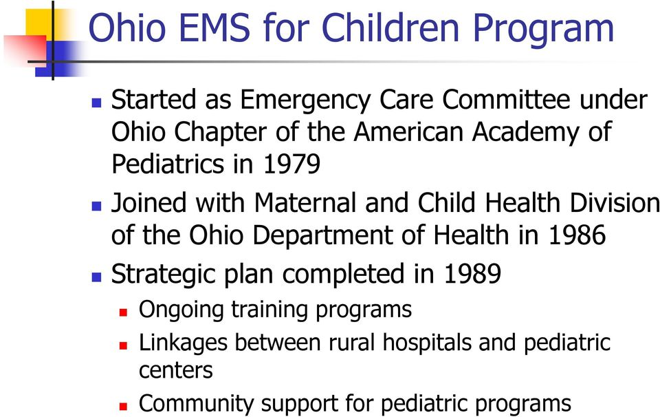 Ohio Department of Health in 1986 Strategic plan completed in 1989 Ongoing training programs