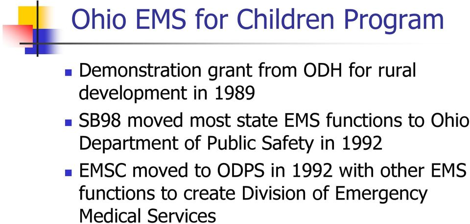 Ohio Department of Public Safety in 1992 EMSC moved to ODPS in 1992