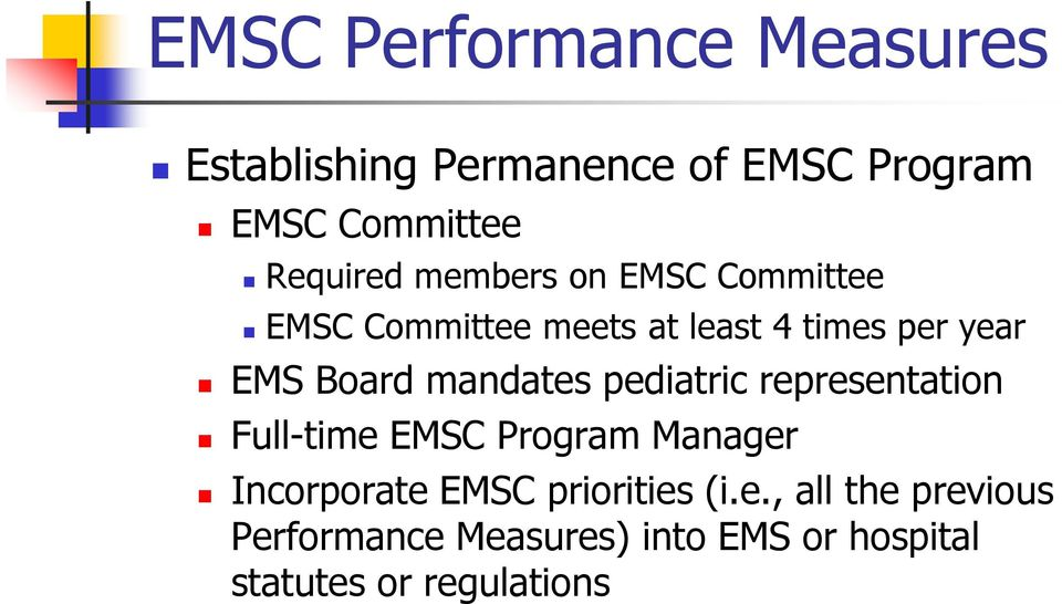 Board mandates pediatric representation Full-time EMSC Program Manager Incorporate EMSC