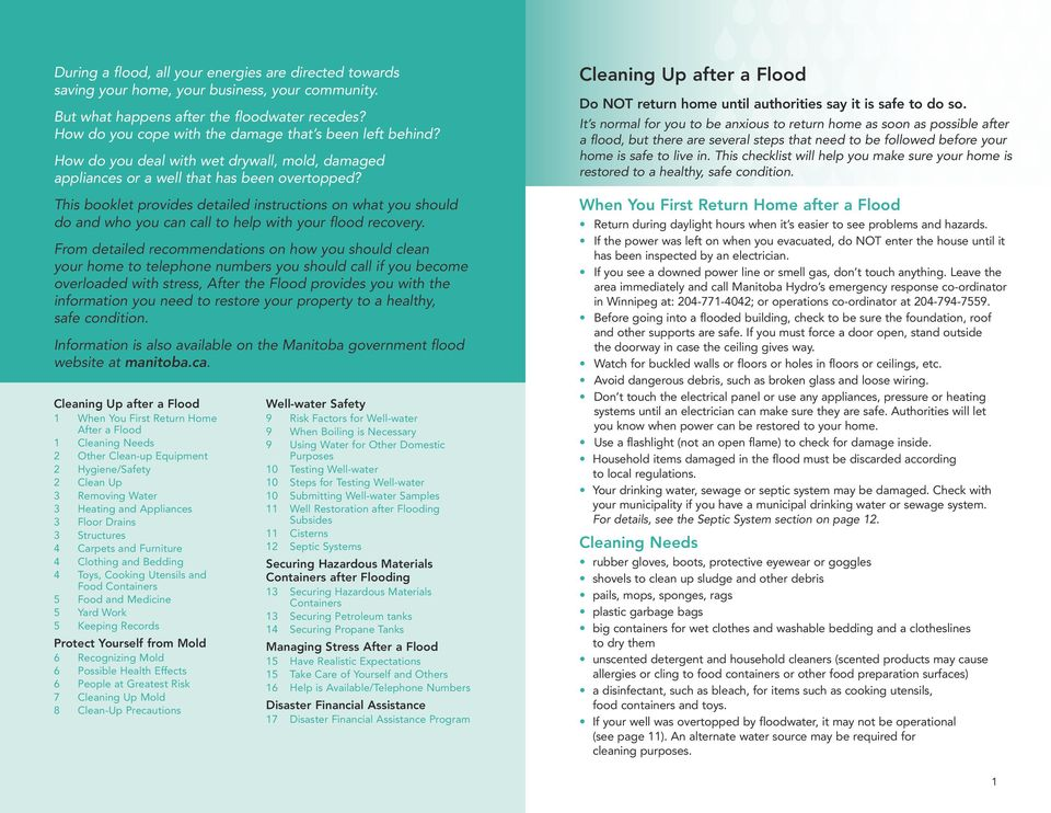 This booklet provides detailed instructions on what you should do and who you can call to help with your flood recovery.