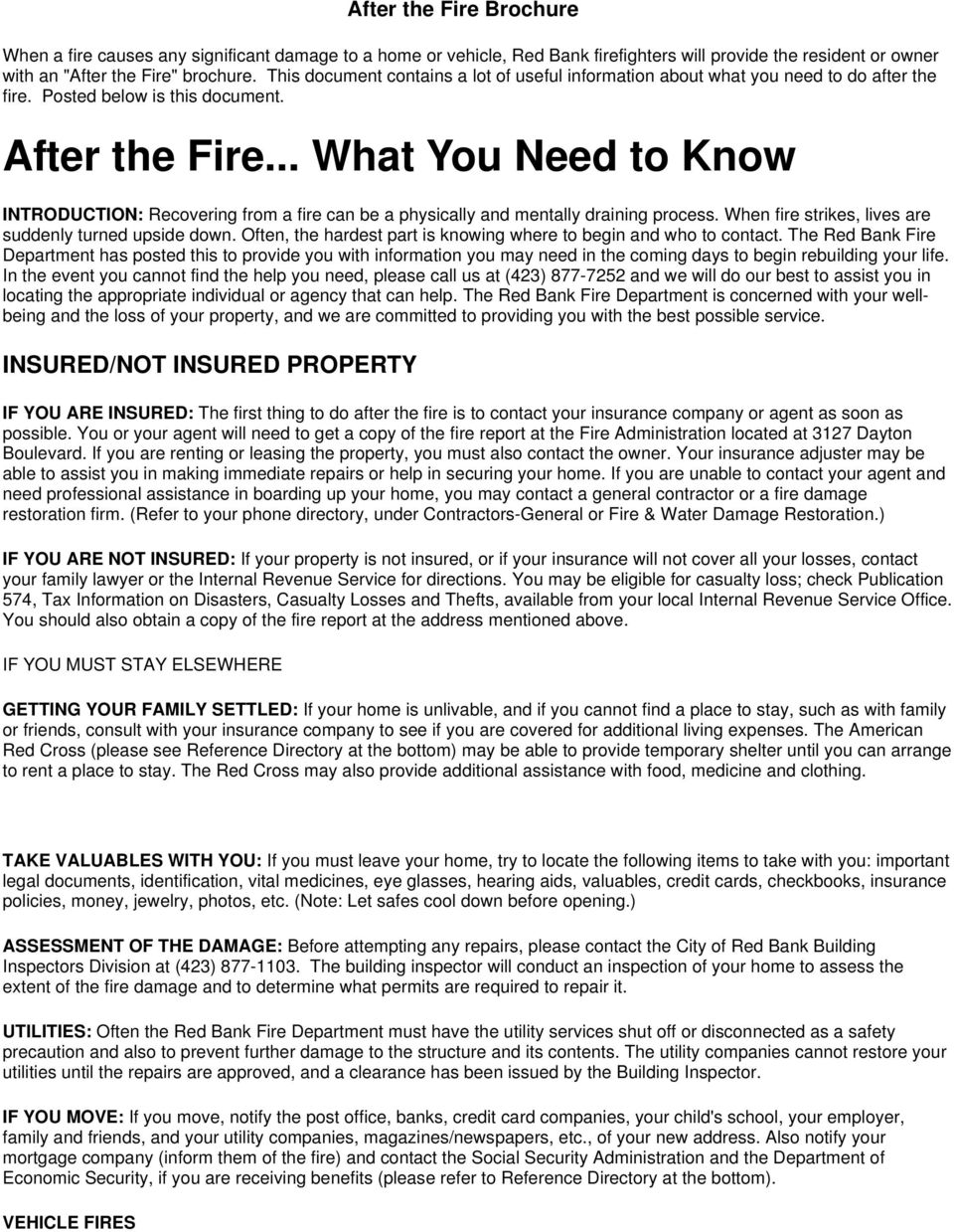 .. What You Need to Know INTRODUCTION: Recovering from a fire can be a physically and mentally draining process. When fire strikes, lives are suddenly turned upside down.