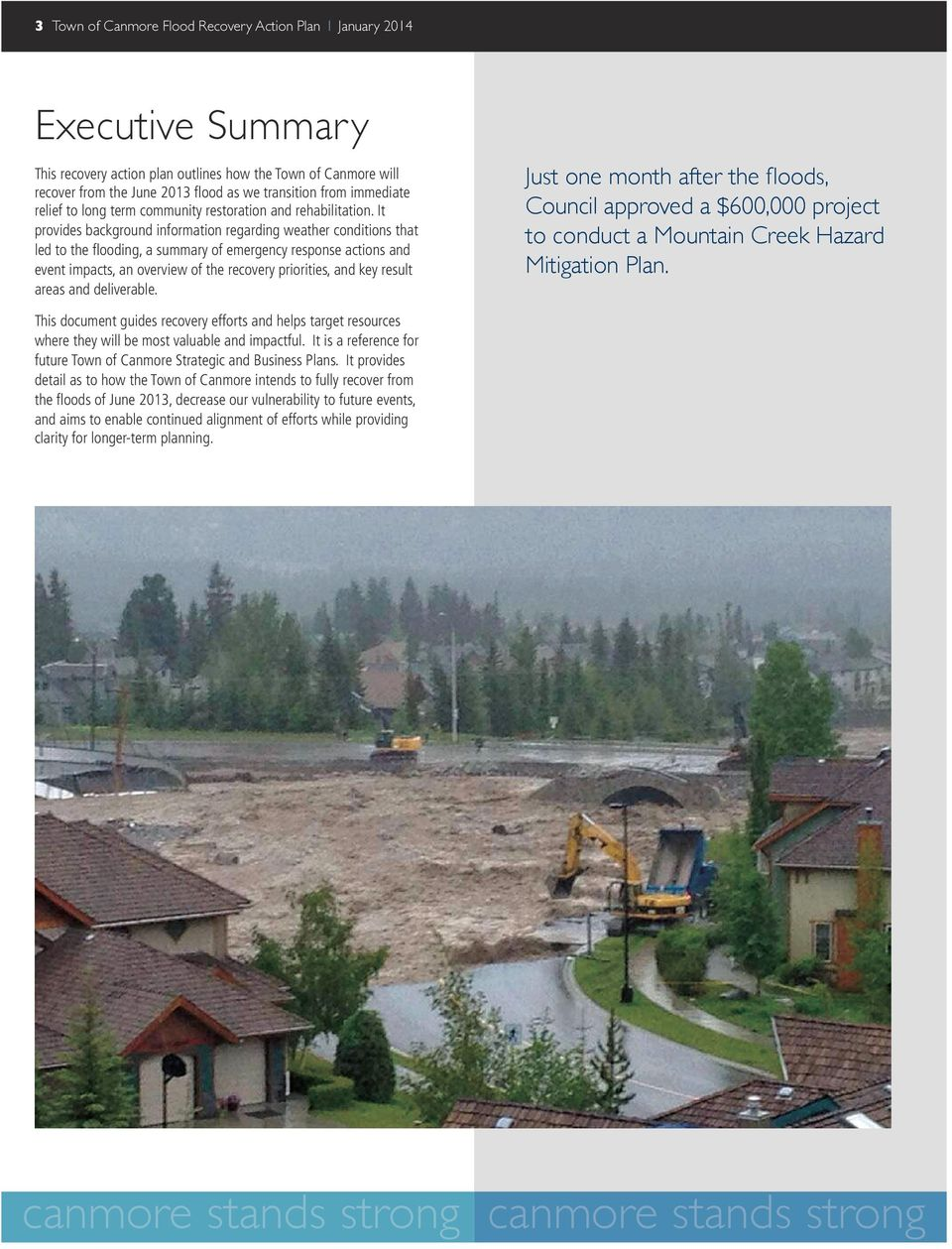 It provides background information regarding weather conditions that led to the flooding, a summary of emergency response actions and event impacts, an overview of the recovery priorities, and key