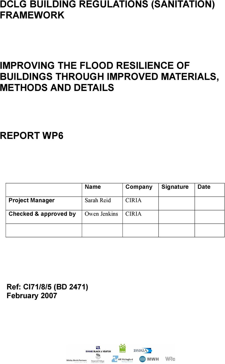 REPORT WP6 Project Manager Sarah Reid CIRIA Checked & approved by Owen