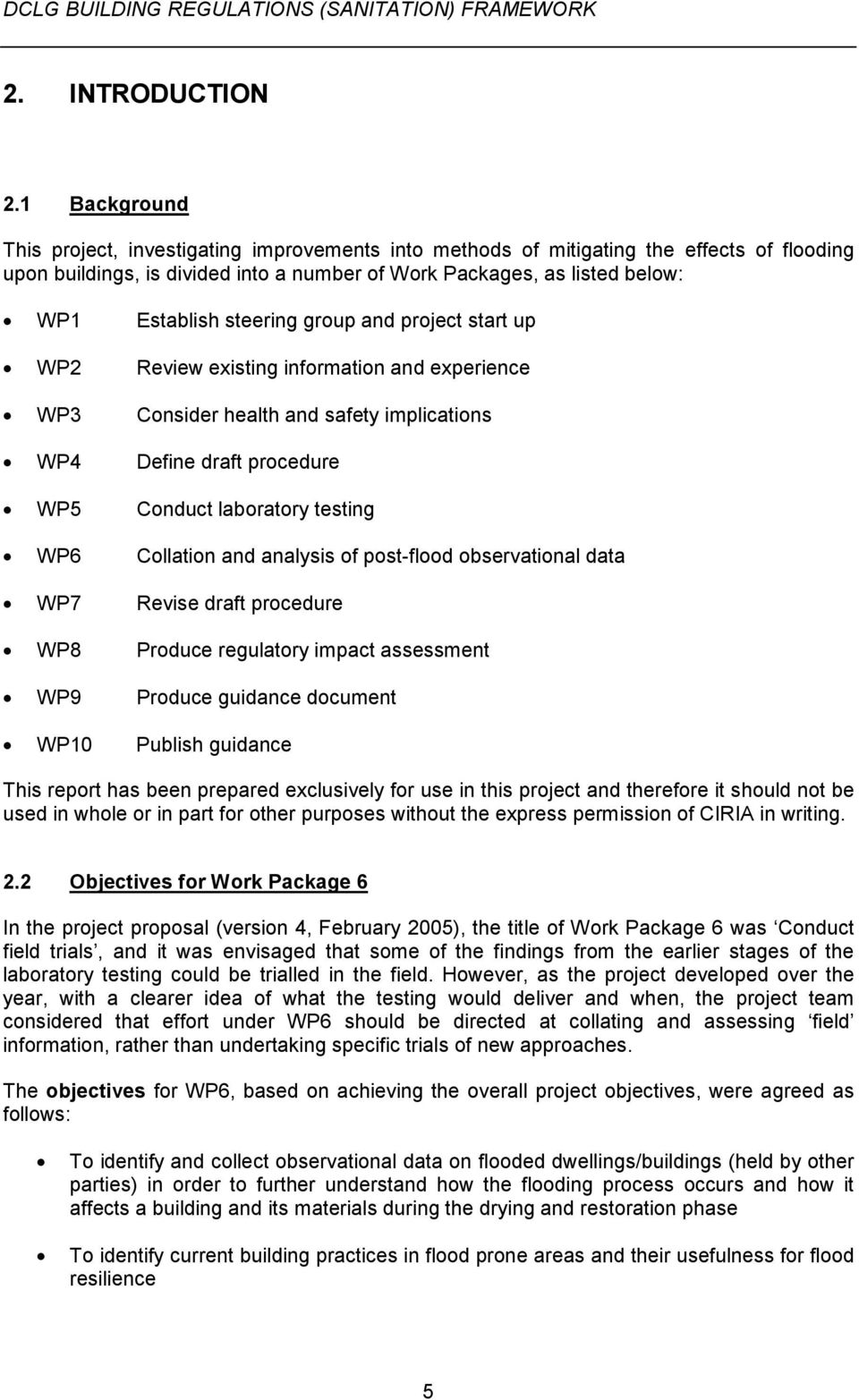 steering group and project start up WP2 Review existing information and experience WP3 Consider health and safety implications WP4 Define draft procedure WP5 Conduct laboratory testing WP6 Collation