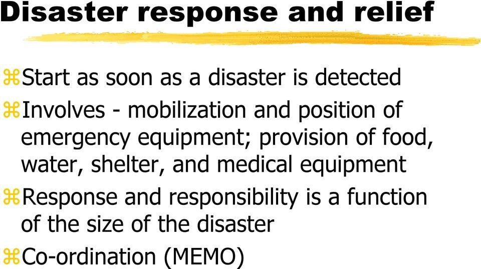 provision of food, water, shelter, and medical equipment Response and