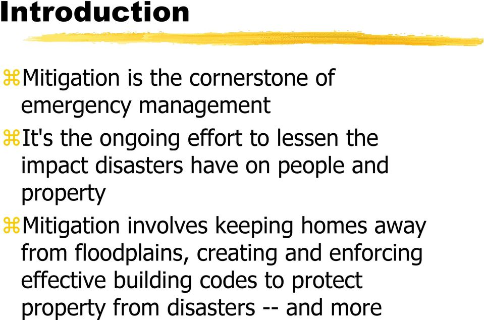 Mitigation involves keeping homes away from floodplains, creating and