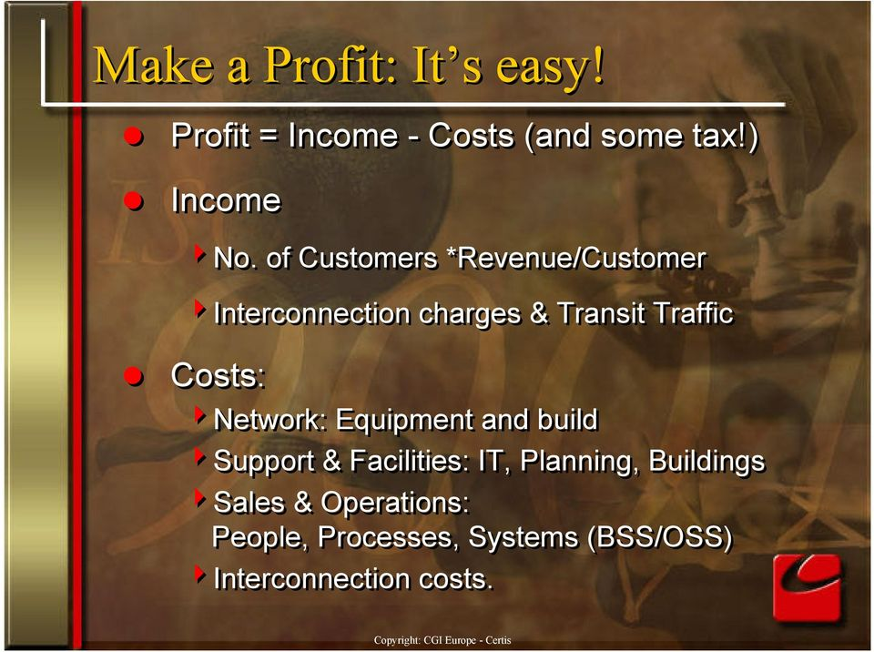 Costs: 4Network: Equipment and build 4Support & Facilities: IT, Planning,