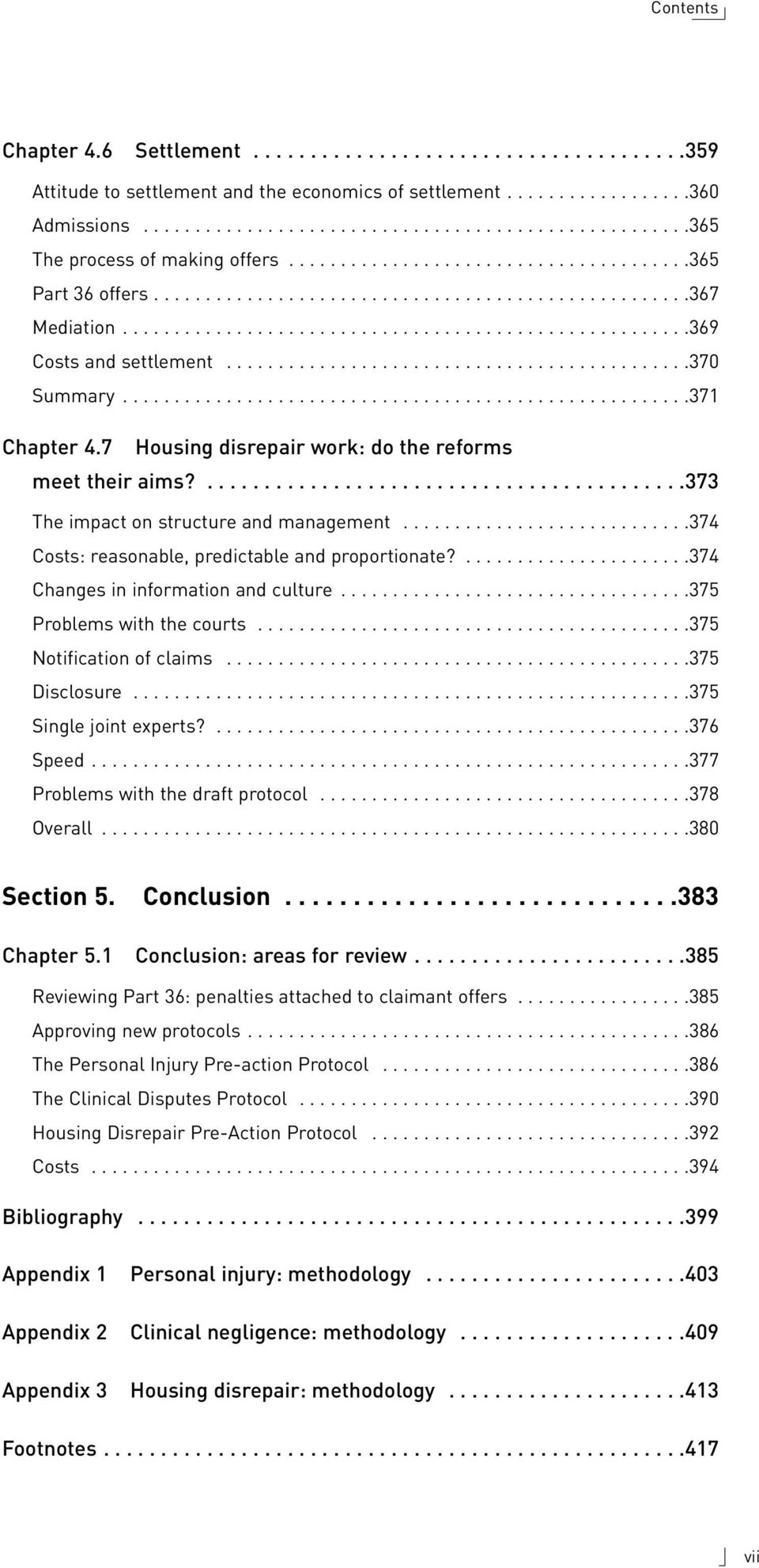 ............................................370 Summary.......................................................371 Chapter 4.7 Housing disrepair work: do the reforms meet their aims?