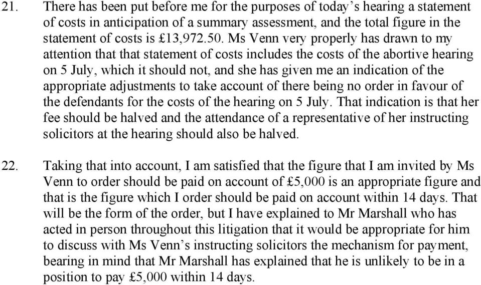 appropriate adjustments to take account of there being no order in favour of the defendants for the costs of the hearing on 5 July.