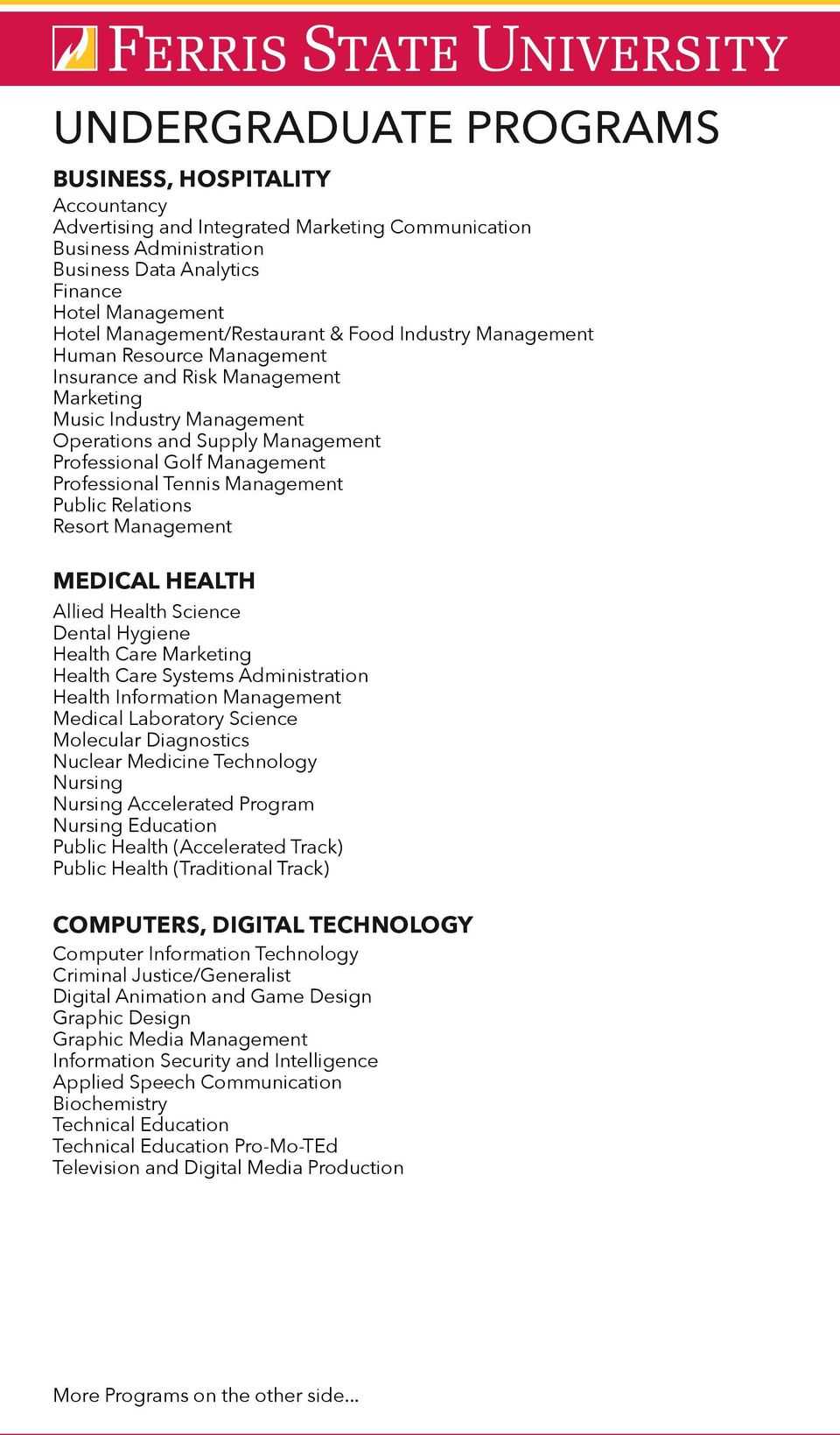 Management Professional Tennis Management Public Relations Resort Management MEDICAL HEALTH Allied Health Science Dental Hygiene Health Care Marketing Health Care Systems Administration Health