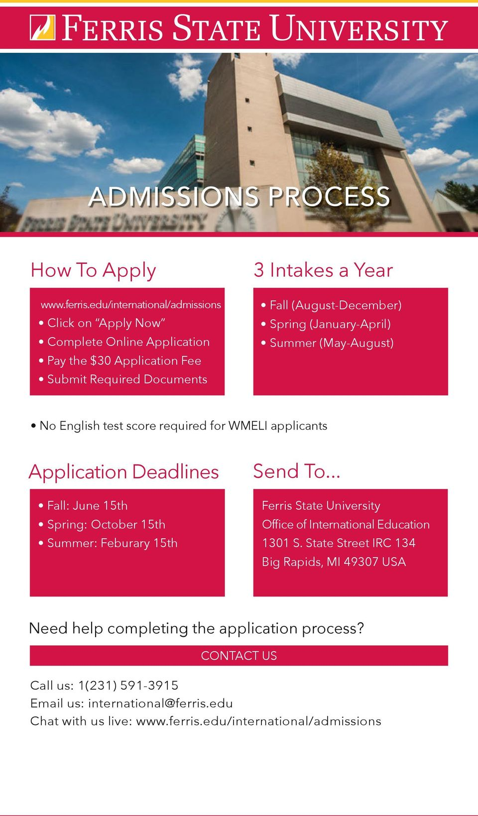 Spring (January-April) Summer (May-August) No English test score required for WMELI applicants Application Deadlines Fall: June 15th Spring: October 15th Summer: Feburary