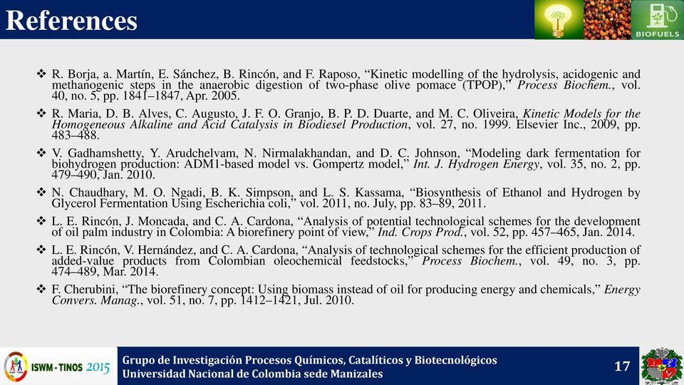 R. Maria, D. B. Alves, C. Augusto, J. F. O. Granjo, B. P. D. Duarte, and M. C. Oliveira, Kinetic Models for the Homogeneous Alkaline and Acid Catalysis in Biodiesel Production, vol. 27, no. 1999.