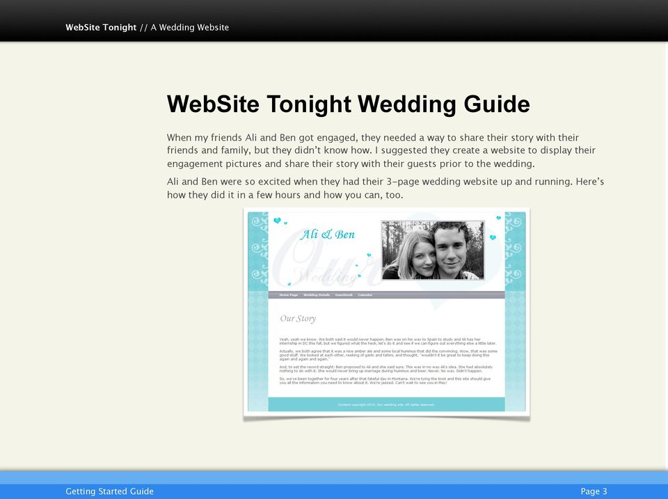 I suggested they create a website to display their engagement pictures and share their story with their guests prior